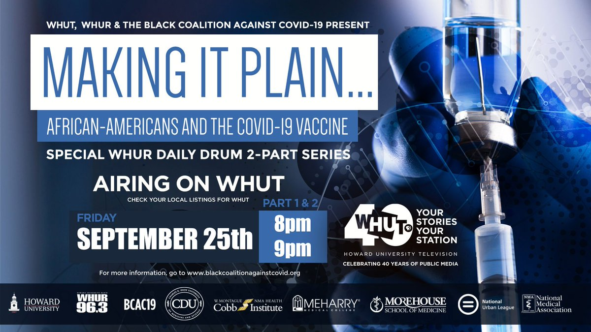 Tune in to MAKING IT PLAIN - African Americans and the COVID 19 Vaccine. The program will air two parts consecutively beginning at 8PM next Friday, September 25th on @WHUTtv. Please check local listings.