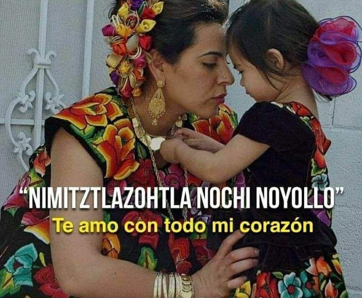 """""""Nimitztlazohtla nochi noyollo"""" Te amo con todo mi corazón en #nahuatl 👩👧 https://t.co/CCoUqp5vO8"""