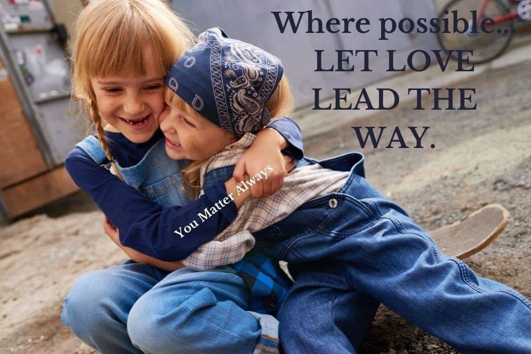 LET LOVE LEAD THE WAY 💜💜💜 #YouMatterAlways #letloveleadtheway #lovechangeseverything #betheonewhocares #loveisallaround https://t.co/REQ9jx2TpR