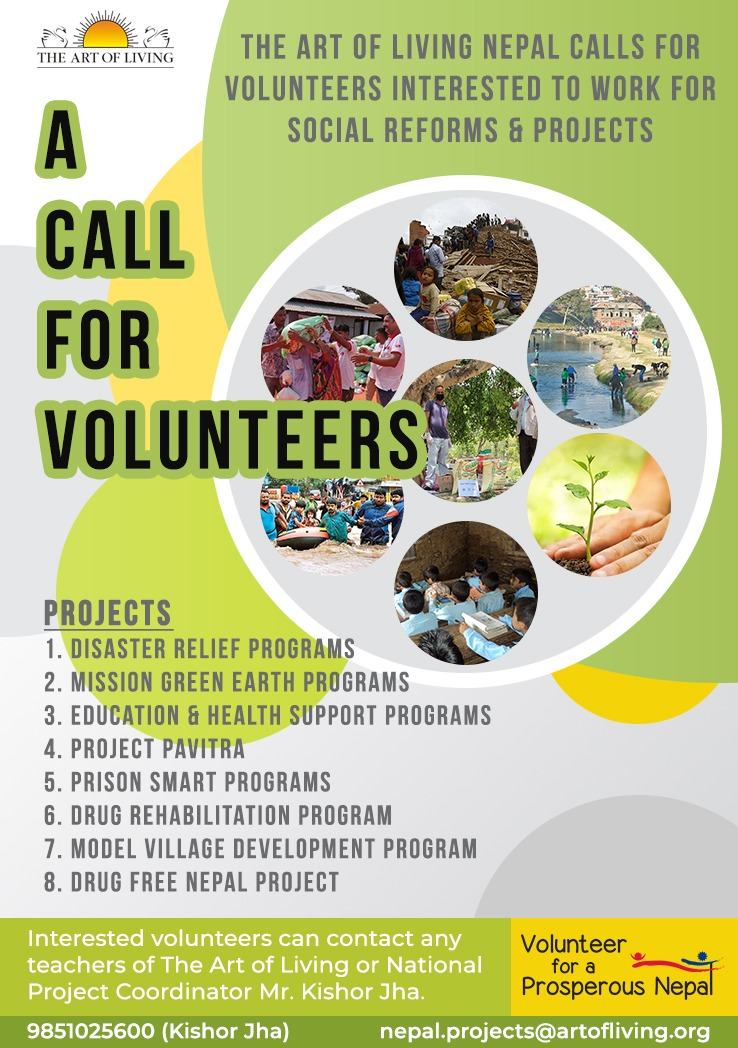 The @ArtofLiving #Nepal calls for #Volunteers to join @VFAPN initiative, interested to work for social reform & projects  All interested volunteers can contact any Art of Living Nepal Teacher or National Project Coordinator, Kishor Jha- 9851025600, nepal.projects@artofliving.org https://t.co/5zZW4VWtPS