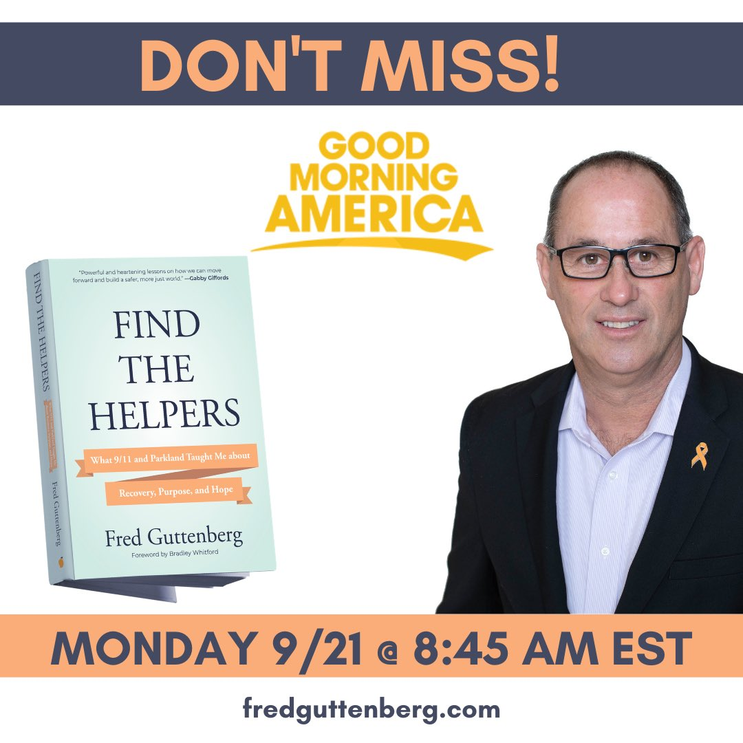 I will be on @GMA with @GStephanopoulos  tomorrow, Monday morning at 8:45am to discuss my book Find The Helpers.  I hope you will be able to watch. @fred_guttenberg https://t.co/fE2ihzvNFx