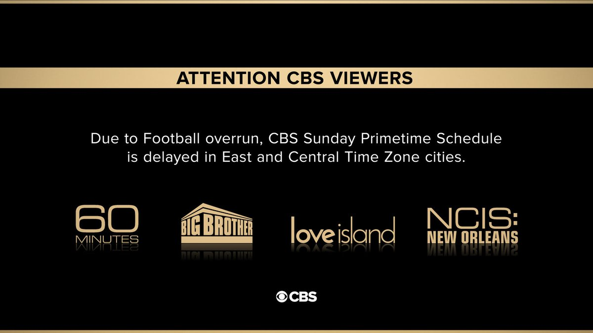 Due to #NFL football overrun, #CBS Sunday night shows delayed for viewers in East/Central Time Zones ONLY. New start times: Season Premiere #60Minutes 7:50pmET/6:50CT all new #BB22 8:50ET/7:50CT and #LoveIslandUSA 9:50ET/8:50CT #NCISNOLA 10:50ET/9:50CT