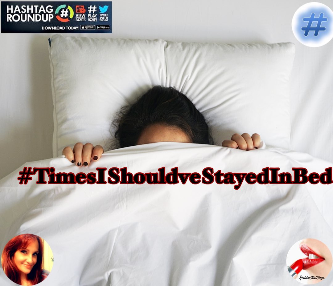 Things not going your way? Let's talk about it ....   #TimesIShouldveStayedInBed   Join me @loret826 on @HashtagRoundup @TheHashtagGame right now. https://t.co/WHNDqKtX7t