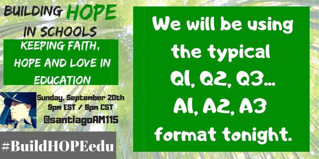 We will be using the typical Q1, Q2, Q3...A1, A2, A3 format tonight. #BuildHOPEedu
