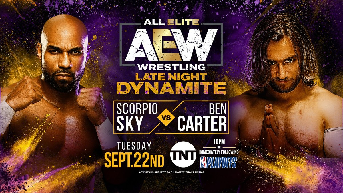 .@ScorpioSky is back in singles action and goes up against AEW newcomer @bencarterbxb! Watch Late Night Dynamite TUESDAY SEPT 22nd on @TNTDrama at the special time of 10pm EST or immediately following the NBA playoffs.