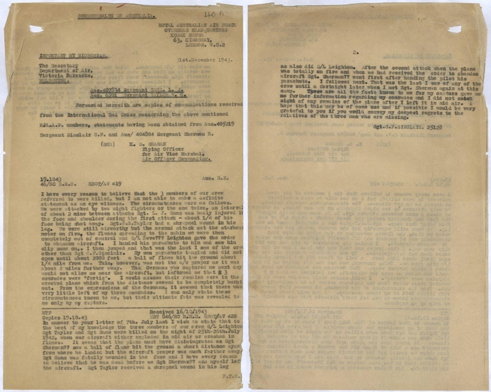 22 of 29On 31 Dec 1943, communications received from the IRCC, were forwarded to the Dept. of Air, Melbourne, Australia. In these communications, Sinclair and Sherman detail the events that unfolded aboard Z1462 in the early hours of 26 Jul 1942…
