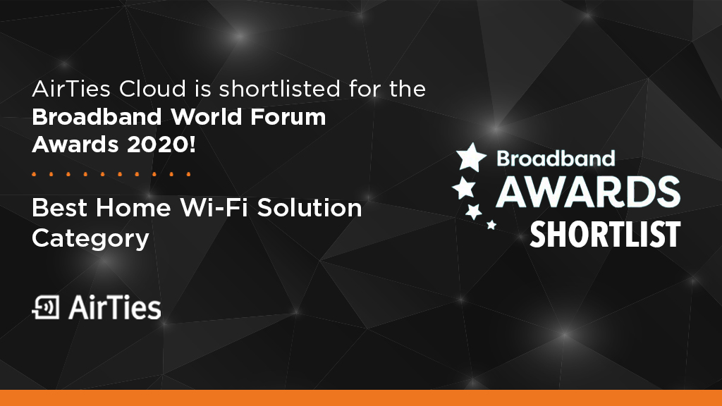 We are proud that AirTies Cloud has been shortlisted for the Broadband World Forum Awards in the category Best Home Wi-Fi Solution! Great job by our engineering teams! #BBWF #WiFi #SmartWiFi #SuperConnected #Cloud https://t.co/yQ05blAEWw