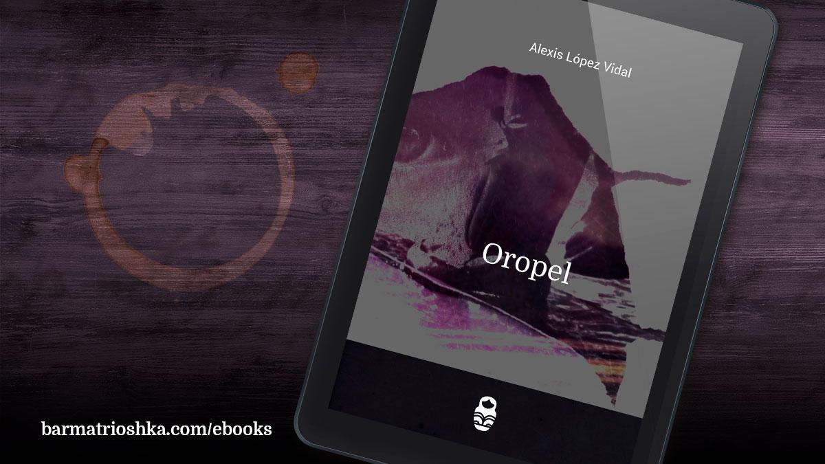 El #ebook del día: «Oropel» https://t.co/cIhPqNtWG6 #ebooks #kindle #epubs #free #gratis https://t.co/5PazVTcl94