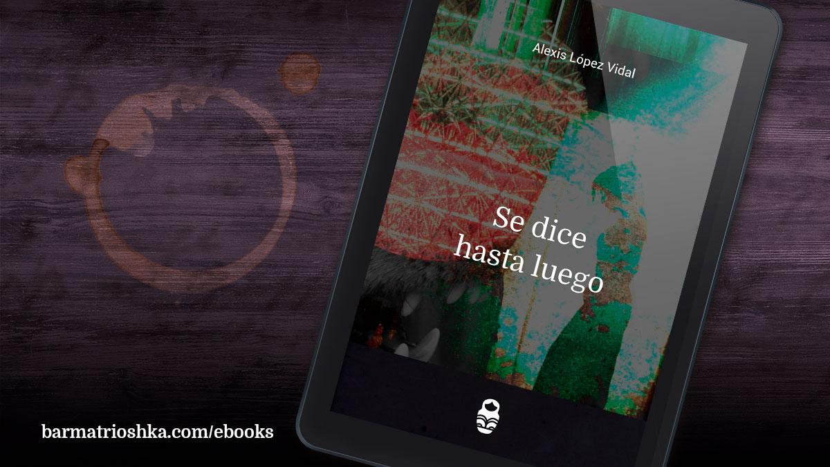 El #ebook del día: «Se dice hasta luego» https://t.co/DDRfxauTGa #ebooks #kindle #epubs #free #gratis https://t.co/qbQy2hYxi8