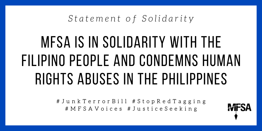 MFSA is in solidarity with the Filipino people and condemns human rights abuses in the Philippines.  Read our full Statement of Solidarity here: https://t.co/VyxVfDs701 #JunkTerrorBill #StopRedTagging #MFSAVoices #JusticeSeeking https://t.co/df75co9wC5