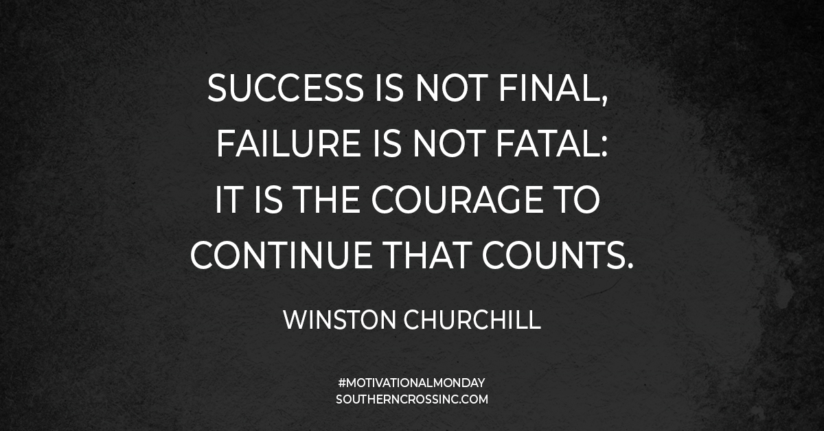 Success is not final, failure is not fatal: it is the courage to continue that counts. - Winston Churchill #MotivationalMonday #SouthernCross https://t.co/fiBl4QmNek