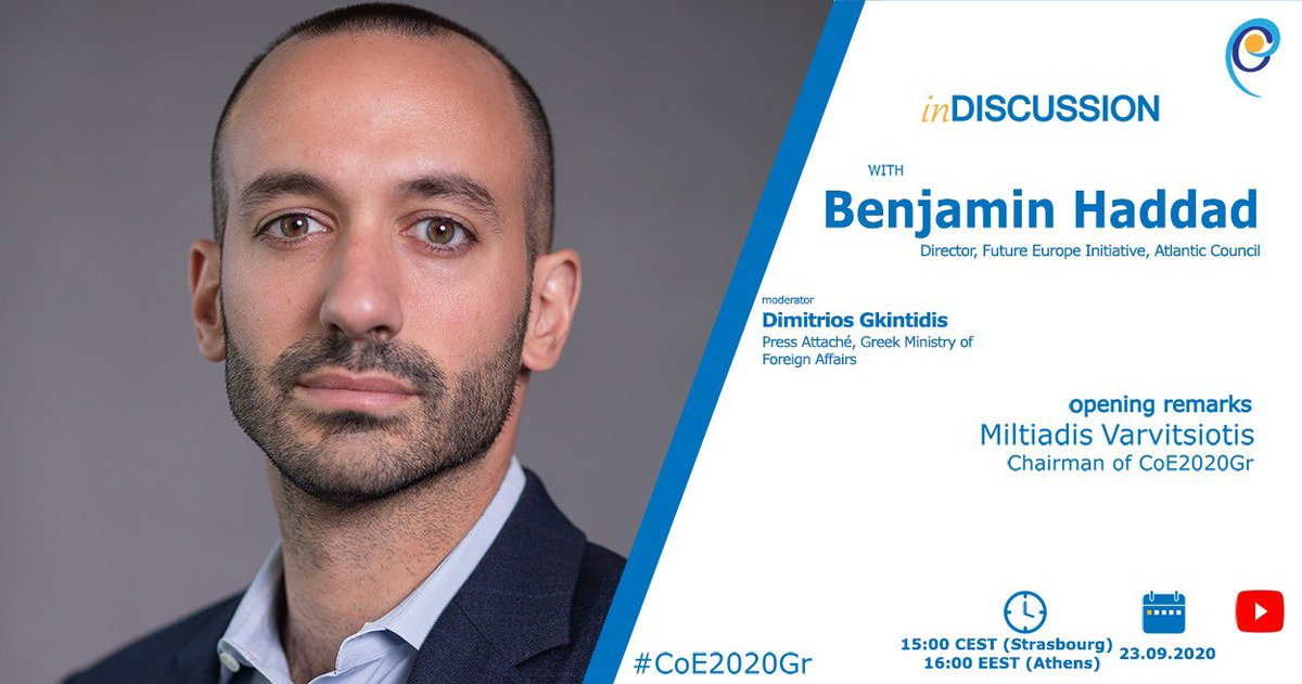 """‼️ """"In Discussion with..."""" @AtlanticCouncil Director of the Future Europe Initiative, @benjaminhaddad. Moderated by @dgkintidis Press Attaché @GreeceMFA. Opening remarks by 🇬🇷 Alt. FM& @CoE2020Gr Chair @MVarvitsiotis  🗓 23.9.20 🕓 16:00 EEST 🕒 15:00 CEST https://t.co/jiITQliyJR https://t.co/XKGatSX1pT"""