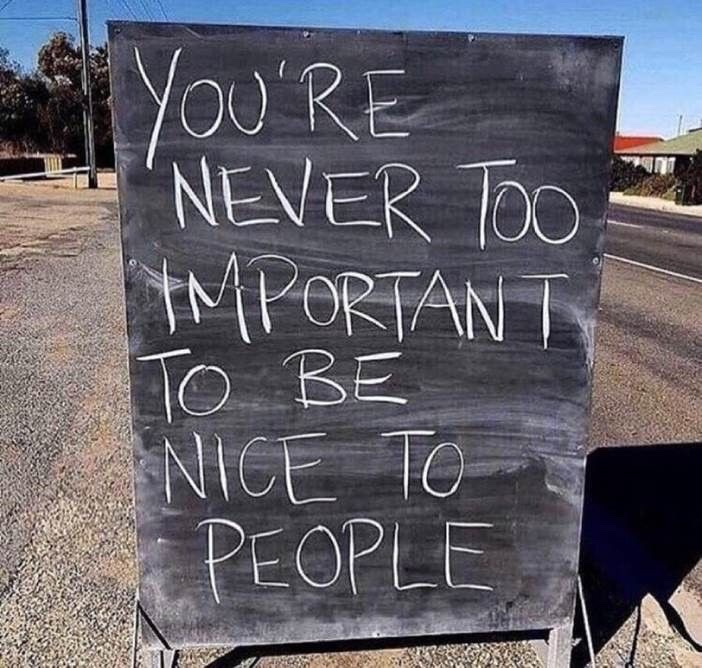I see this today and I think more then ever we should always bare this in mind.  It does not matter who you are, rank, position/rank, age, race, disabilities etc being nice can make someone's day. https://t.co/u7DBjCkFVt