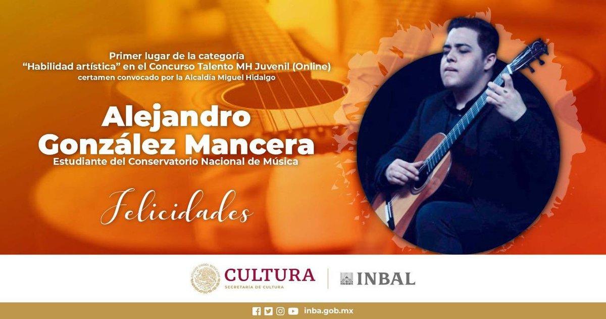 """Felicitamos al estudiante de guitarra del @ConservatorioMX,  Alejandro González Mancera, por obtener el primer lugar de la categoría """"Habilidad Artística"""" en el Concurso """"MH Juvenil (online)"""" organizado por la @AlcaldiaMHmx. ¡Enhorabuena! 🎉 #OrgullosamenteINBAL https://t.co/4iQ28kFFxe"""