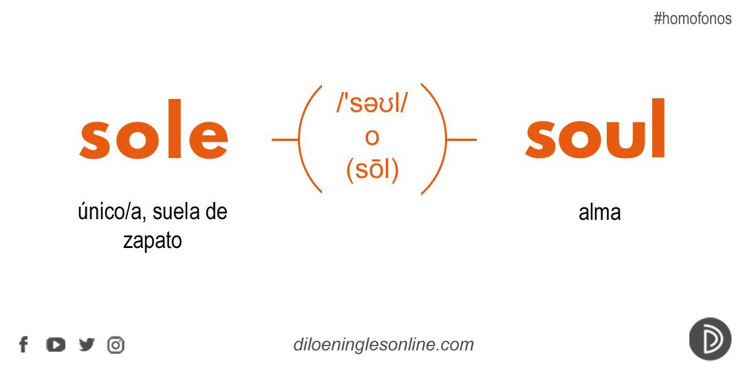 sole (único/a, suela de zapato)  soul (alma)   #pronunciacion 👉 IPA: /'səʊl/ , Respelling: (sōl)  #homofonos #inglés #diloeningles #homofonosDEIngles #homophones #esl #efl #ell https://t.co/eSnUt5ZGSr