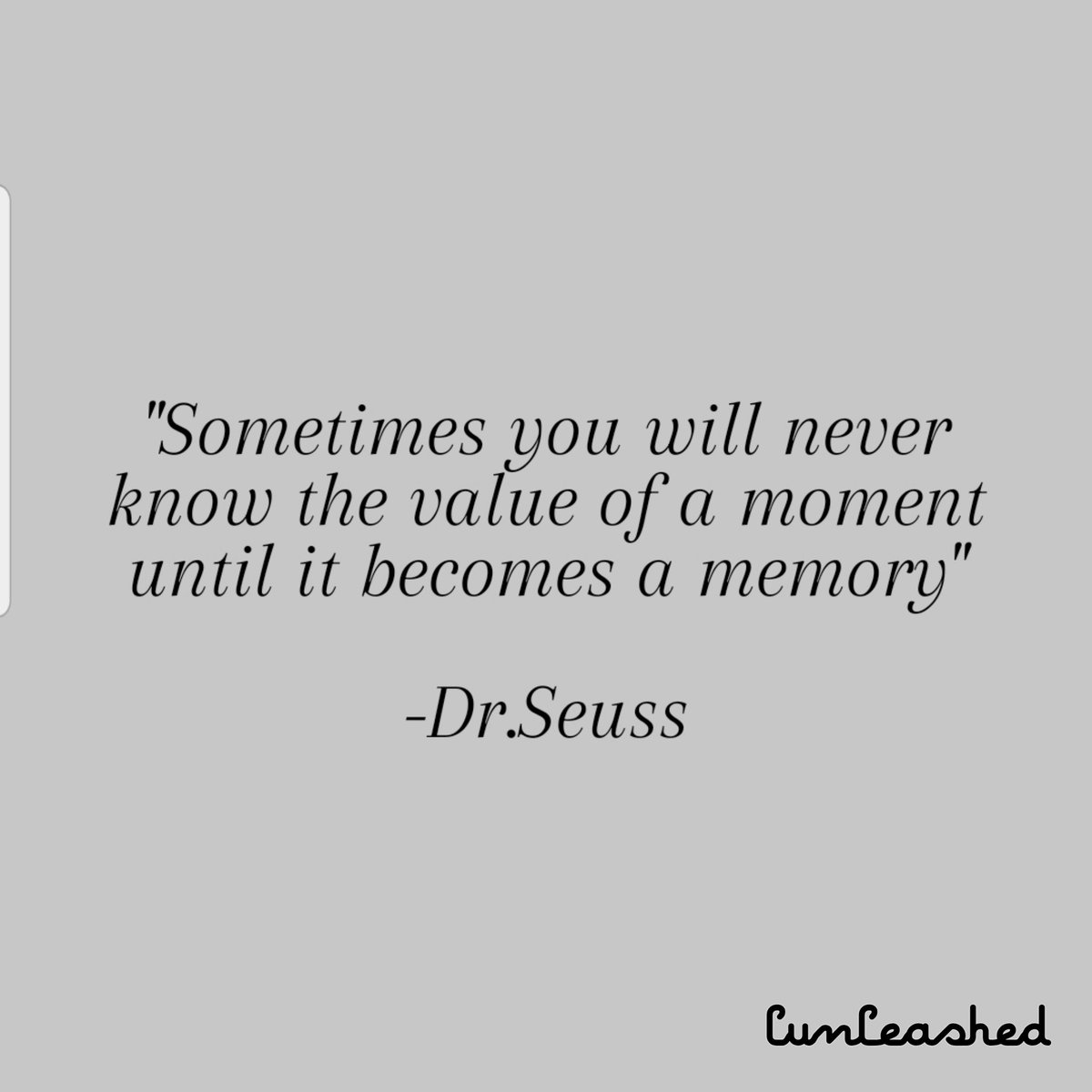 """Sometimes you will never know the value of a moment until it becomes a memory""  #DrSeuss #InspirationalQuotes #LNoteToSelf #DailyQuotes #InspiringLAYours #LSoarSeptember https://t.co/eOOHZzZQ0T"