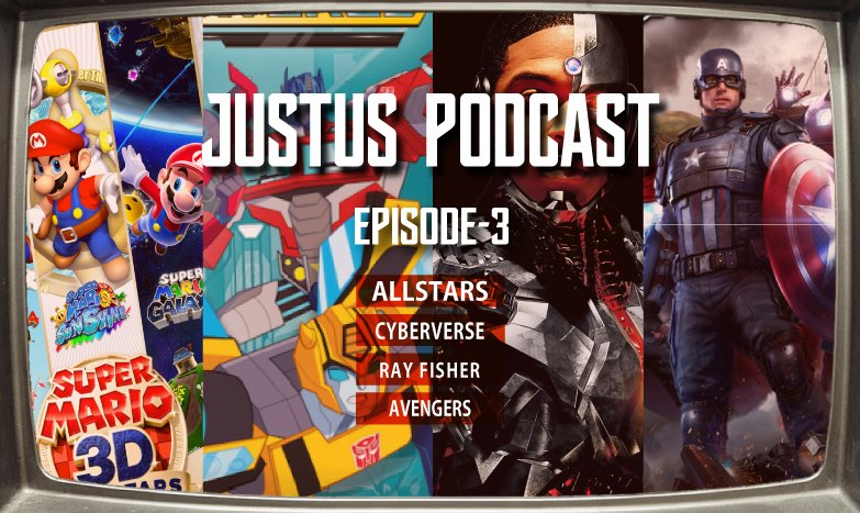 Episode 3 of the Justus Podcast will be coming soon next week! On this episode, we will talk about Super Mario 3D All-Stars, our thoughts on Transformers: Cyberverse, Ray Fisher's approach in Accountability>Entertainment, and the Square Enix Avengers game! Expect a trailer tmw! https://t.co/Aa5a1OR8ZN