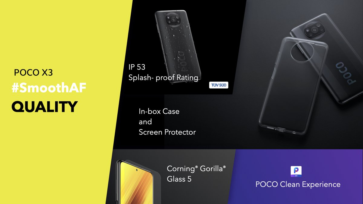 Sticking to providing a top notch quality experience, the #POCOX3 comes with a IP 53 splash-proof rating, @corninggorilla Glass 5, in-box case and screen protector & #POCO clean experience. #SmoothAF https://t.co/RX0ho5bX10