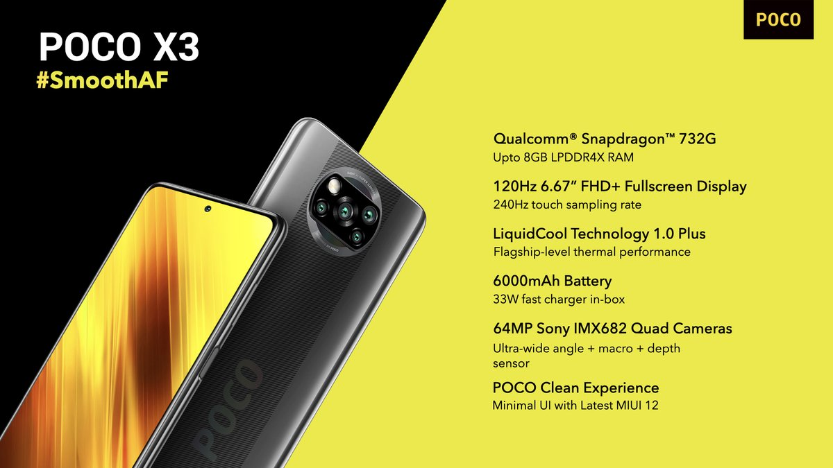 """To summarise, the #SmoothAF #POCOX3 comes with, -Qualcomm Snapdragon 732G -120Hz 6.67"""" FHD+ Fullscreen Display  -LiquidCool Technology 1.0 Plus -6000mAh Battery -64MP Sony IMX682 Quad Cameras -POCO Clean Experience  RT & tell us in the comments which feature stole your heart! https://t.co/kiAYwFXZEu"""