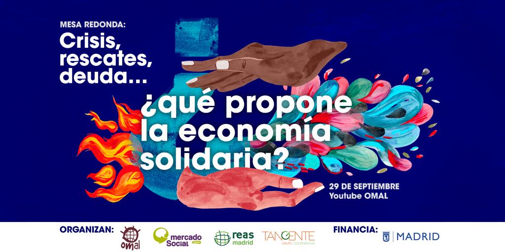 """💰💲💸💵El martes 29 de septimbre, participamos en la mesa """"Crisis, rescates, deuda...¿Qué propone la #EconomíaSolidaria?"""" Organiza @OMAL_info, junto a @MES_Madrid y @ReasMadrid  💻En #directo  ◀️ Por Youtube https://t.co/KKzqi7sjv3 ⏰ A las 18h  ➕INFO  https://t.co/1qxzuG25vW https://t.co/H2He4eykGT"""