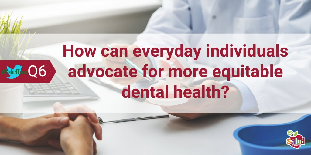 Q6: How can everyday individuals advocate for more equitable dental health? #SaludTues https://t.co/VSNI9Frf3V