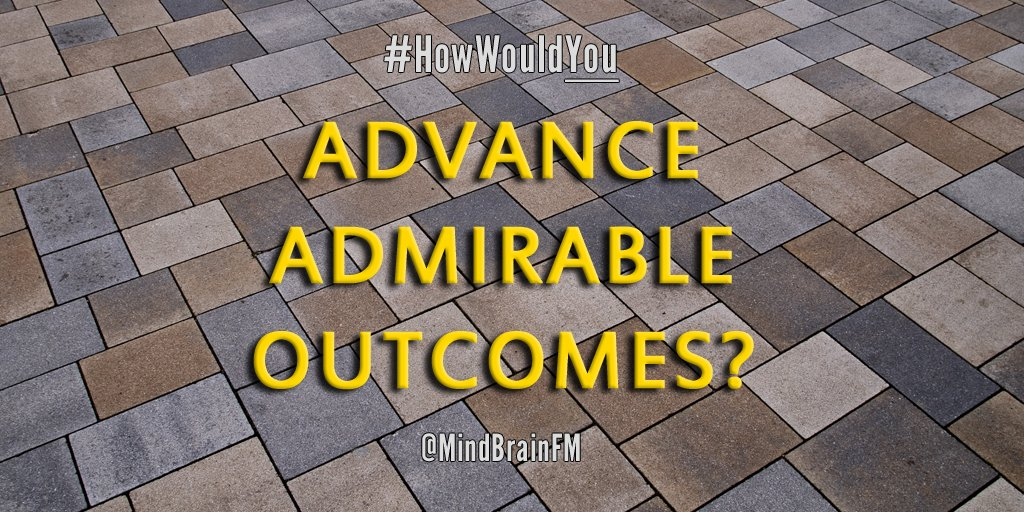 #HowWouldYou advance admirable outcomes? #community #positivity https://t.co/fdMhYryWbn