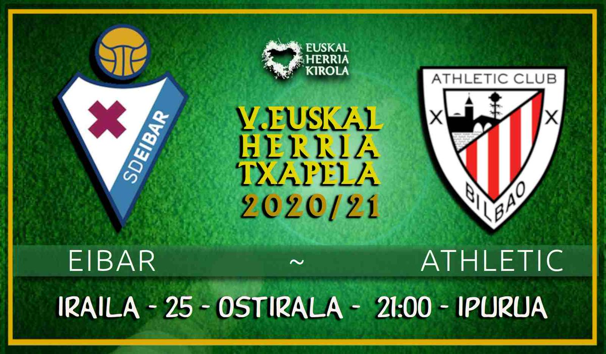 🏆 V. Euskal Herria Txapela 2020/21 ⚽️ 💥 @SDEibar 🆚 @athletic_eus 🗓️ Iraila 25 • ostirala ⏰ 21:00 🏟️ Ipurua #EibarAthletic #SDEibar #AthleticClub #EHTxapela #EHKirola #Futbola  ➡️ https://t.co/B0yJdJWXtl https://t.co/3nrv4yXJvJ