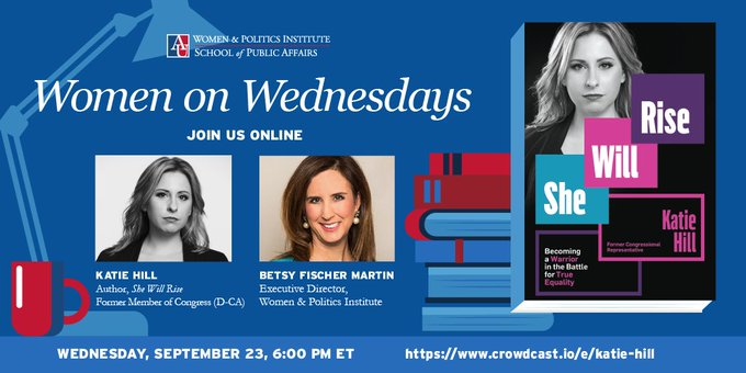 """Tomorrow, Sept 23, join the Executive Dir. of @au_wpi @BFischerMartin for a virtual conversation with former Rep. @KatieHill4CA, author of """"She Will Rise: Becoming a Warrior in the Battle for True Equality."""