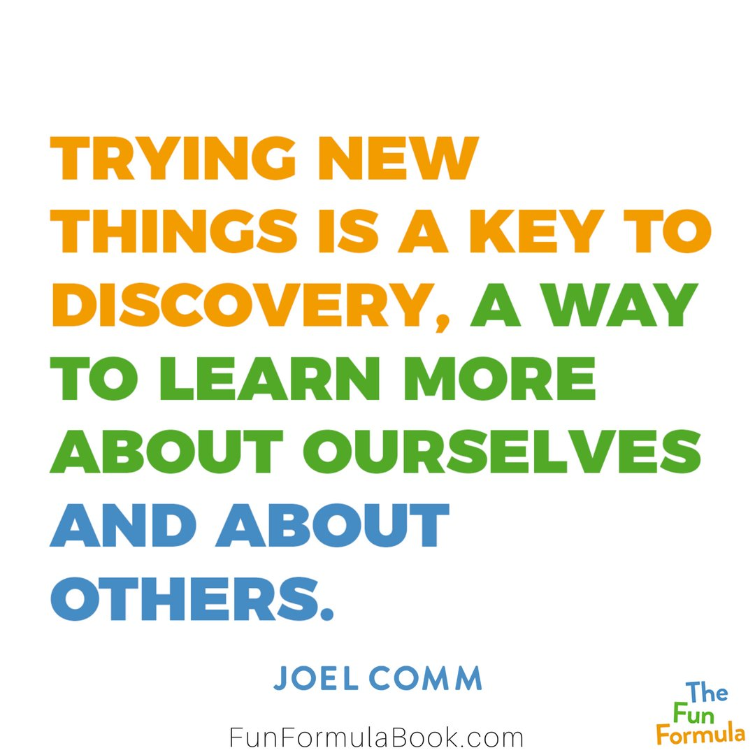 Trying new things is a key to discovery, a way to learn more about ourselves and about others. - Visit this link https://t.co/VaOFHSCXnS to check out my new book! #FunFormula https://t.co/p03ZKladkZ