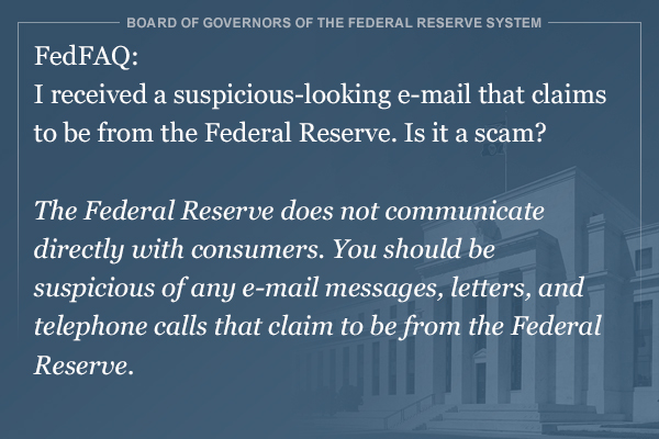#FedFAQ: I received a suspicious-looking e-mail that claims to be from the Federal Reserve. Is it a scam? https://t.co/JXThoIEhpx https://t.co/Jsdsm914ZJ