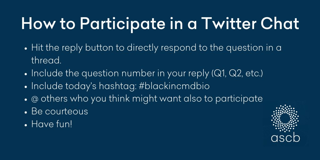 To respond to our Twitter Chat, follow these instructions. @ASCBiology @BlackinCMDBio and @jscdavis are here to help! We'll pose five questions to consider over the next hour. #BlackinCMDBio #BlackinSTEM #BlackinCellBio https://t.co/peUpkSpYxr