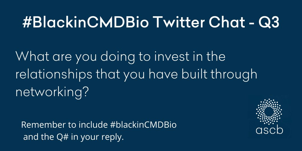Q3- What are you doing to invest in the relationships that you have built through networking?    @ASCBiology  @BlackinCMDBio @jscdavis    #BlackinCMDBio #BlackinSTEM #BlackinCellBio https://t.co/tn1DRnR66X