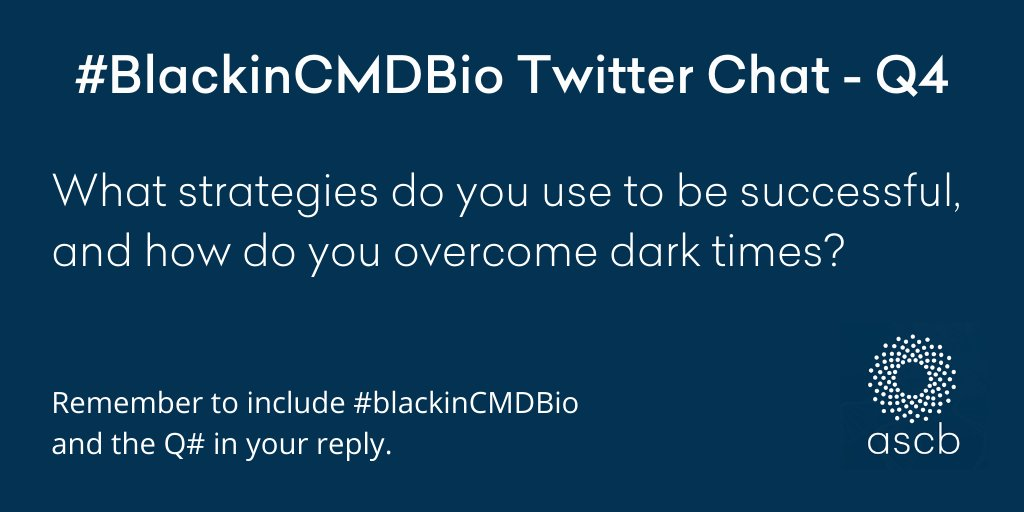 Q4- What strategies do you use to be successful, and how do you overcome dark times?    @ASCBiology  @BlackinCMDBio @jscdavis    #BlackinCMDBio #BlackinSTEM #BlackinCellBio https://t.co/wanQle47gZ