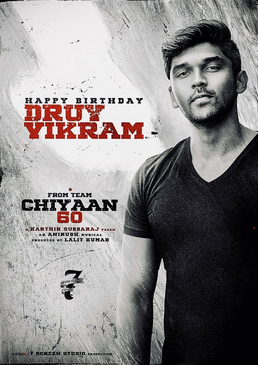 Happy Birthday to our beloved #DhruvVikram 🎂🎂 #Chiyaan60   @Lalit_SevenScr @karthiksubbaraj @anirudhofficial https://t.co/ywf3dNEwxB