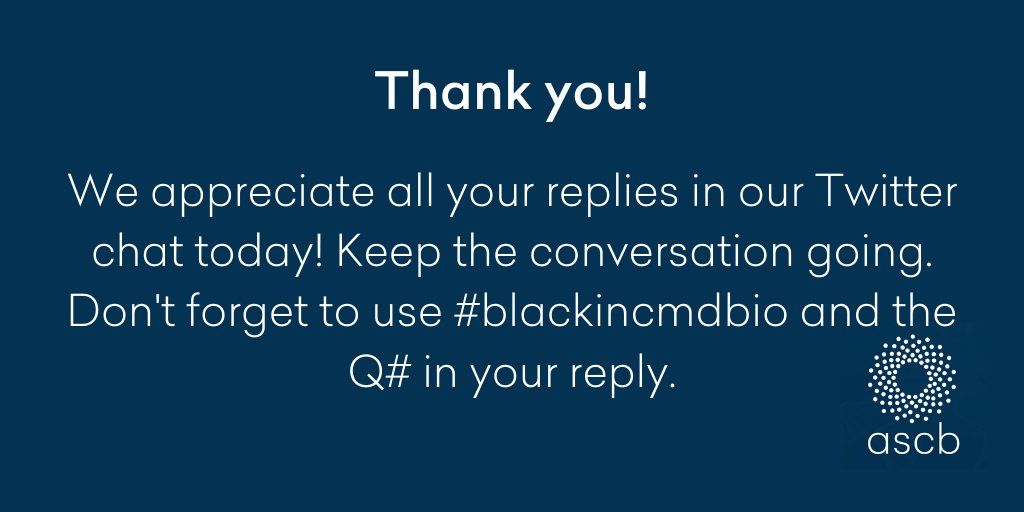 Thanks for participating in the Twitter Chat. We'd love your feedback. Keep the conversation going.   @ASCBiology  @BlackinCMDBio @jscdavis   #BlackinCMDBio #BlackinSTEM #BlackinCellBio https://t.co/hFe43zkdYW