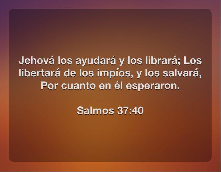 Jehová los ayudará y los librará; Los libertará de los impíos, y los salvará, Por cuanto en él esperaron.  Salmos 37:40 https://t.co/gukAgClYks