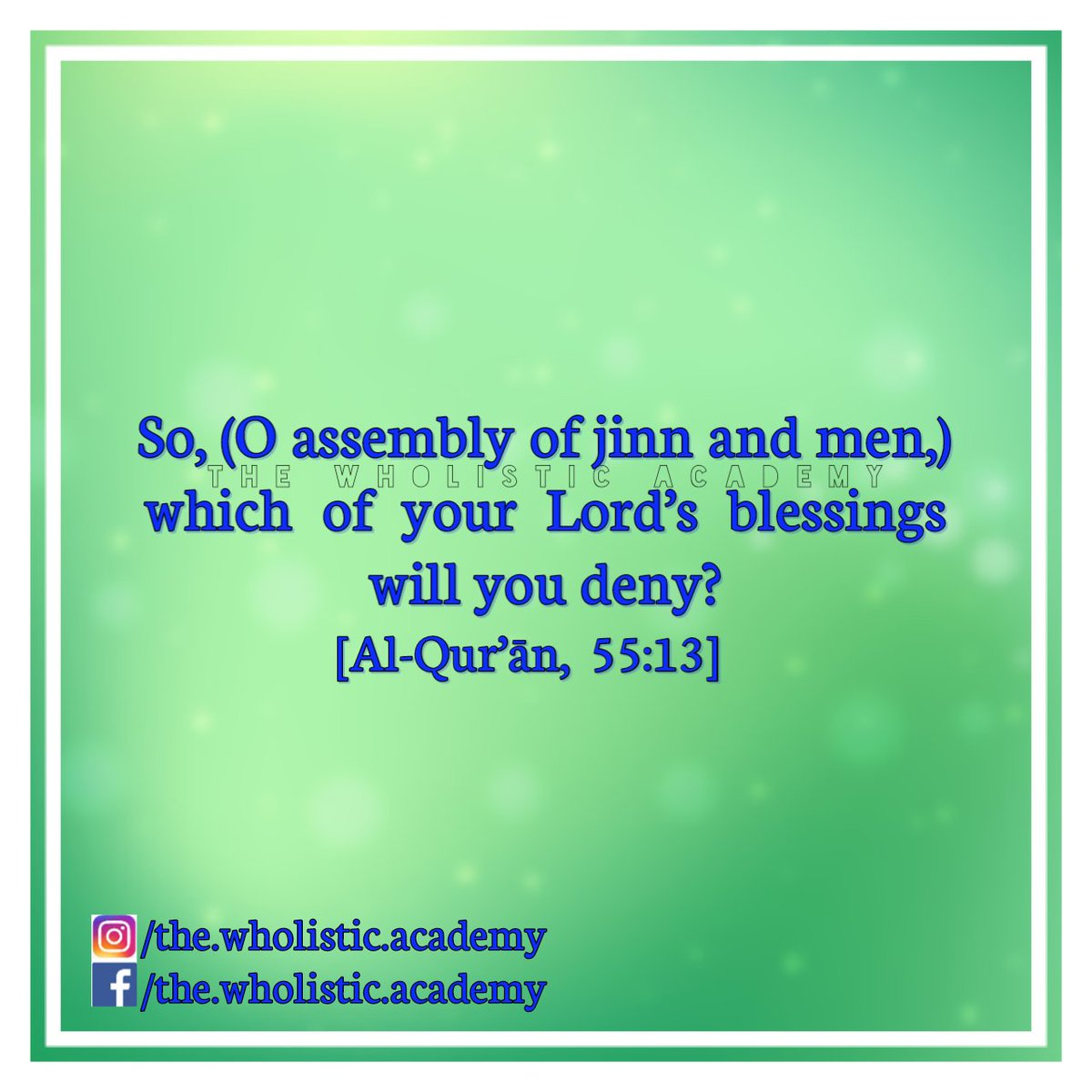"[55:13] Al-Raḥmān-الرَّحْمٰن  ""So, (O assembly of jinn and men,) which of your Lord's blessings will you deny?""  #TheWholisticAcademy #Comment #Like #Share #Muslims #Islam #World #Humanity #Peace #Harmony #Photooftheday #Instapost #Fbpost #AlQuran #AyatOfTheDay #Blessings #deny https://t.co/Ef0if5MT8b"