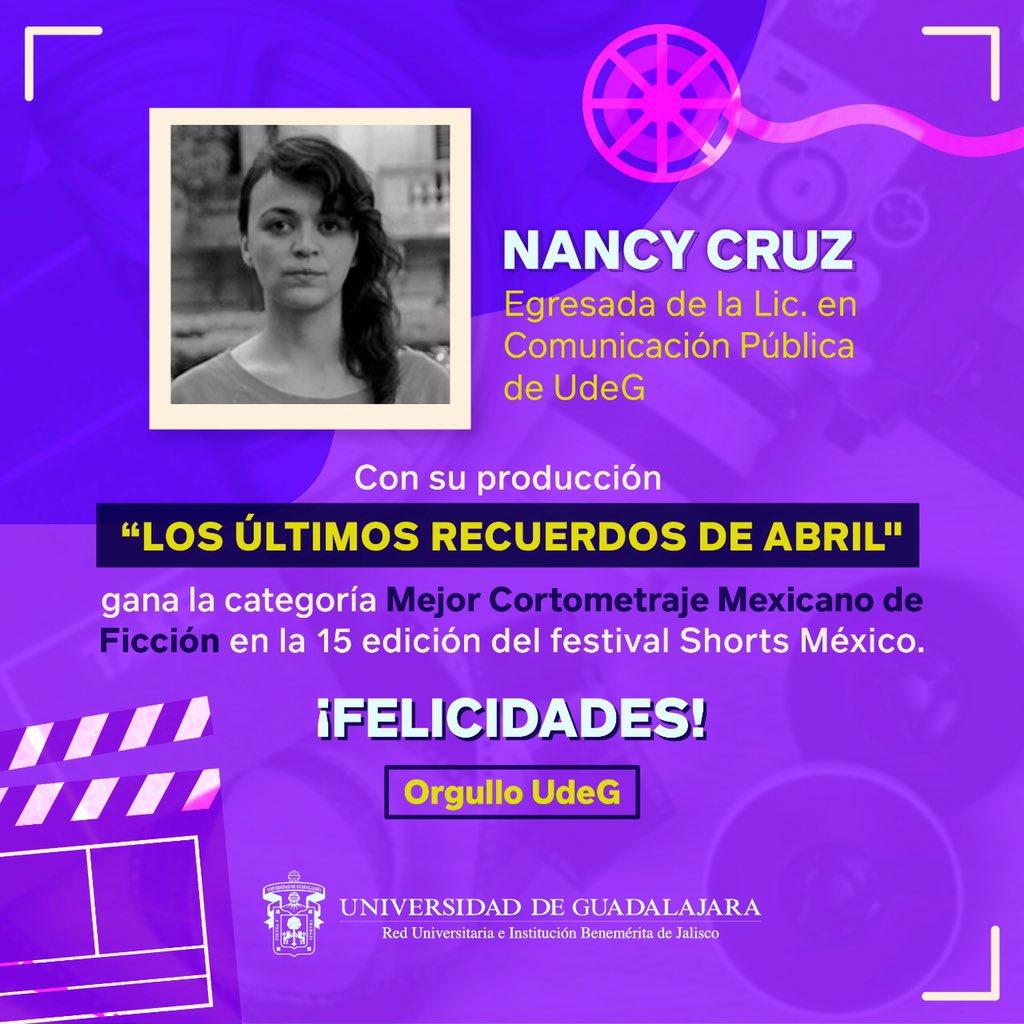 """La producción """"Los últimos recuerdos de abril"""", de nuestra egresada de @DifundeCUCSH, Nancy Cruz, resultó ser el Mejor Cortometraje Mexicano de Ficción de la #15edición de @shortsmexico.   ¡Felicidades, Nancy🥇! #OrgulloUdeG👏 https://t.co/4KmwbaiWvz"""