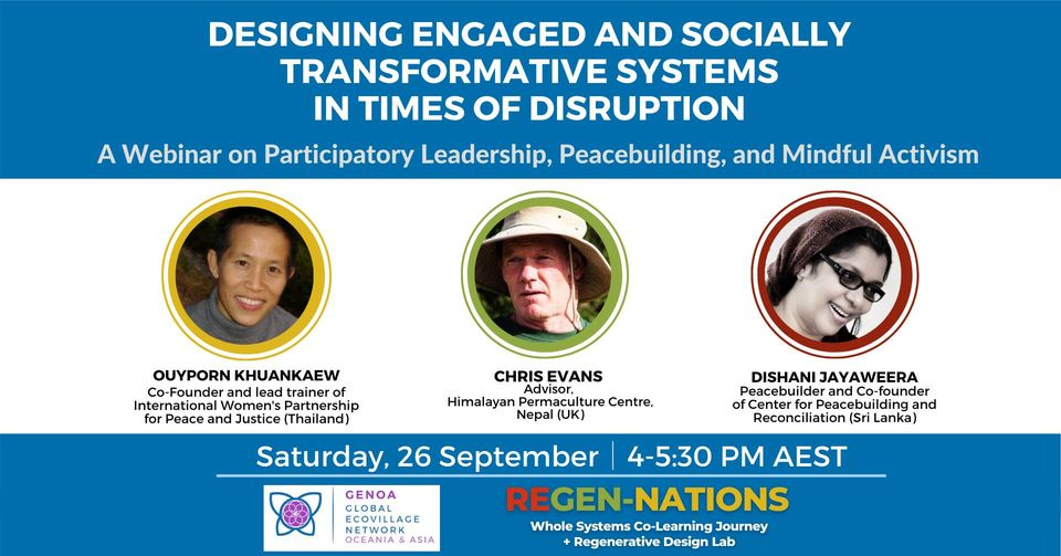 #GENOA – Social Dimension of the 5 Areas of Regeneration - 4pm Sat 26 Sept 2020 AEST - https://t.co/QmJILgfxPk  #Ouyporn_Khuankaew from Thailand - Mindful Activism;  #Dishani_Jayaweera from Sri Lanka - Designing Pathways to Peace;  #Chris_Evans - Inclusive Leadership in Nepal. https://t.co/IhQ5OAX6Pp