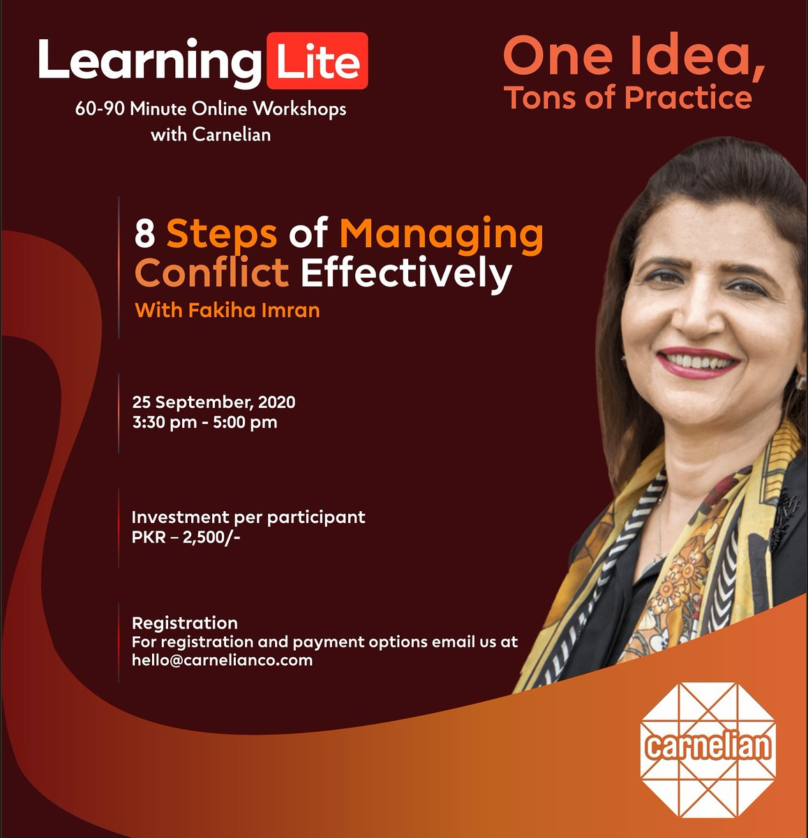 One Idea, Tons of Practise Hurry Up! Carnelian Learning Lite is happening on 25th Sept 2020 Fakiha Imran will be conducting an Online workshop about 8 steps of managing conflict effectively  #conflict #managingconflict #effectiveness #practical #challenge #emtional #carnelian https://t.co/2yTL6QNFSR