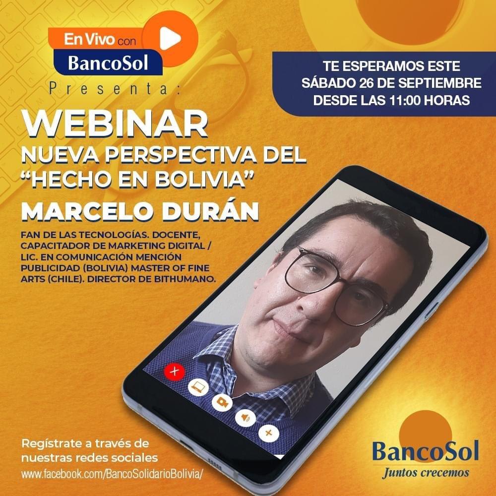"""En vivo con BancoSol presenta a: Marcelo Durán. Se parte del webinar: Nueva Perspectiva del """"Hecho en Bolivia"""", este sábado 26 de septiembre a las 11:00 hrs. No te pierdas la certificación de #BancoSol registrándote de manera gratuita en el siguiente link: https://t.co/4N4rsBIwuF https://t.co/4Wc2ZE7DnE"""
