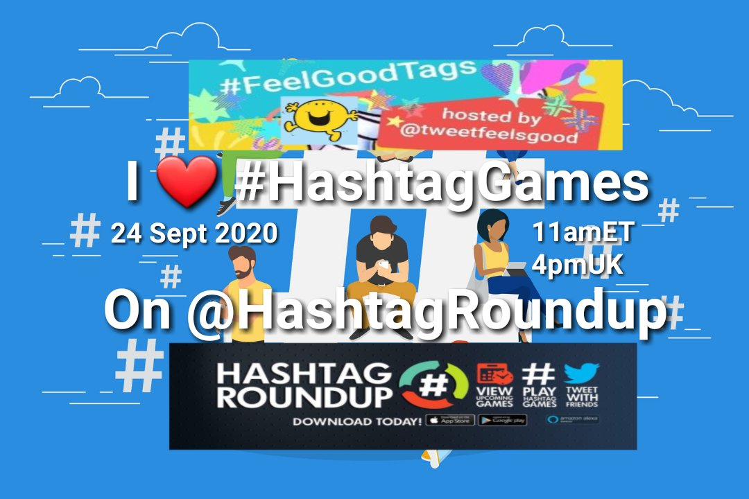 @FeelGoodTags And @HashtagRoundup Invite You To Join Us TOMORROW 24 Sept 2020 @ 11amET/4pmUK With @tweetfeelsgood @Colbywinters @SeanMODonnell1 @Acidic_Blonde @SelinaSuede @TheSeaRose @MadAnter @laughingskull59 @ZarrarSalahPTI And FeelGoodTaggers For A I ❤ #HashtagGames SPECIAL! https://t.co/pepRF9iT7c
