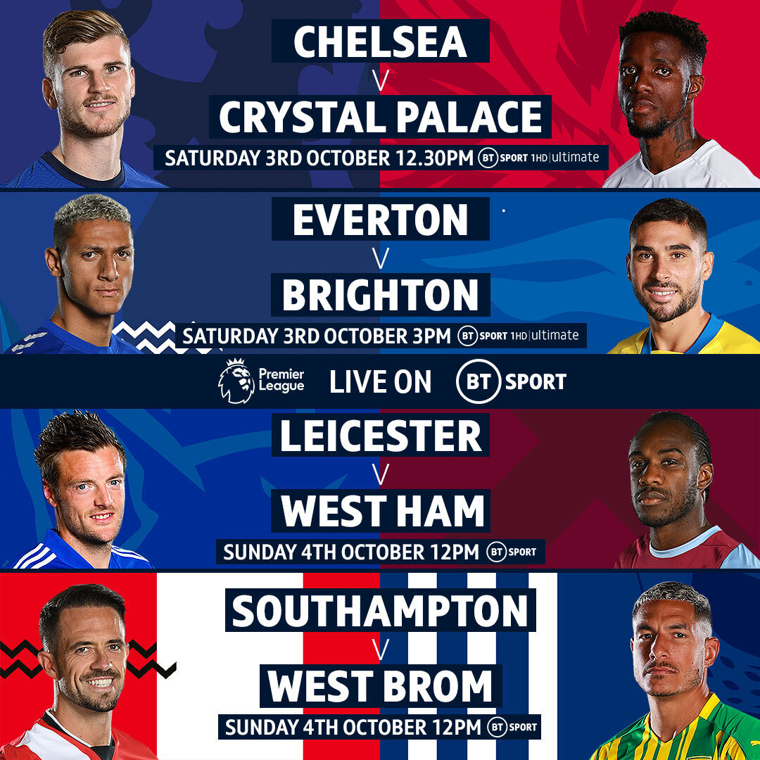 Beginning October with a 💥 on BT Sport!  Chelsea 🆚 Crystal Palace Everton 🆚 Brighton Leicester 🆚 West Ham Southampton 🆚 West Brom  We've 4️⃣ Premier League matches to enjoy on the first weekend of the month 👌 https://t.co/mH5qwPtCet