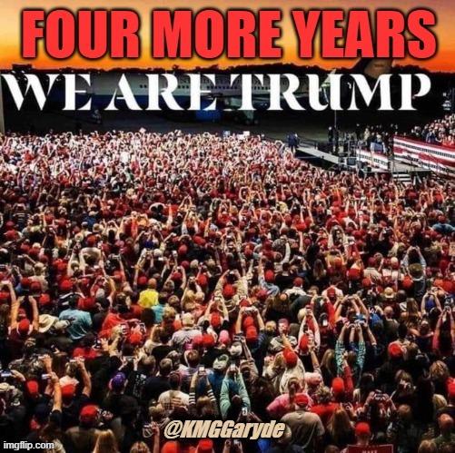 @realDonaldTrump FOUR MORE YEARS, WE ARE TRUMP https://t.co/T73qZjYoYn