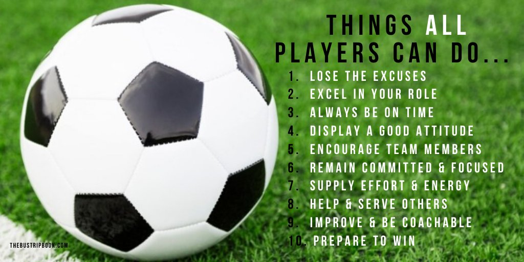 Things ALL Players Can Do: ⚽️Lose the excuses ⚽️Excel in your role ⚽️Always be on time ⚽️Display a good attitude ⚽️Encourage team members ⚽️Remain committed & focused ⚽️Supply effort & energy ⚽️Help & serve others ⚽️Improve & be coachable ⚽️Prepare to win  https://t.co/s0Zhtofzb8 https://t.co/nSSpfqPO5H