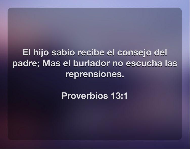 El hijo sabio recibe el consejo del padre; Mas el burlador no escucha las reprensiones.  Proverbios 13:1 https://t.co/YPJpdPMZEI