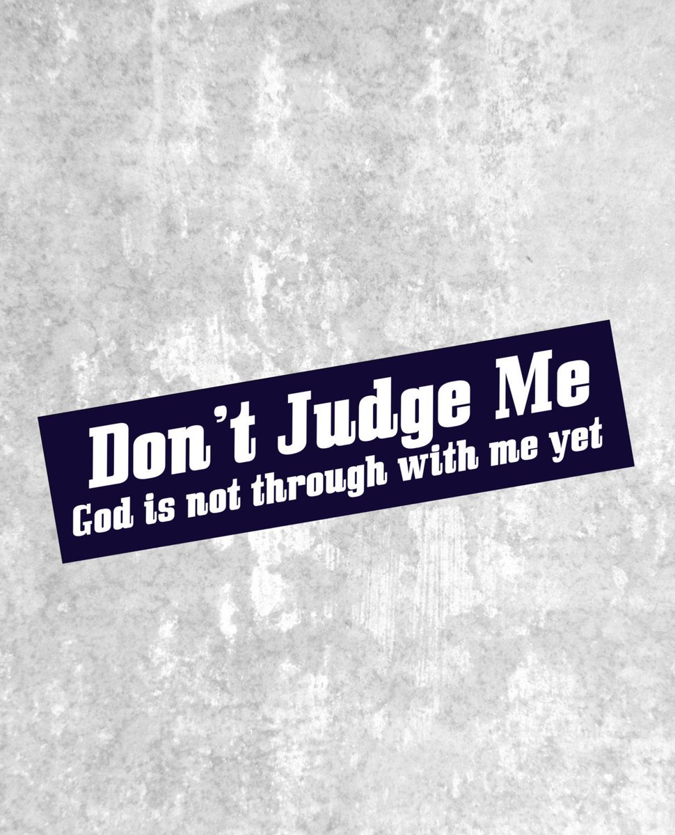 Funny bumper sticker,Don't Judge Me, God is Not Through With Me Yet. https://t.co/hkJWrfm3PF #Etsy #truebluedesignco #Christian https://t.co/geeC7hjEAW