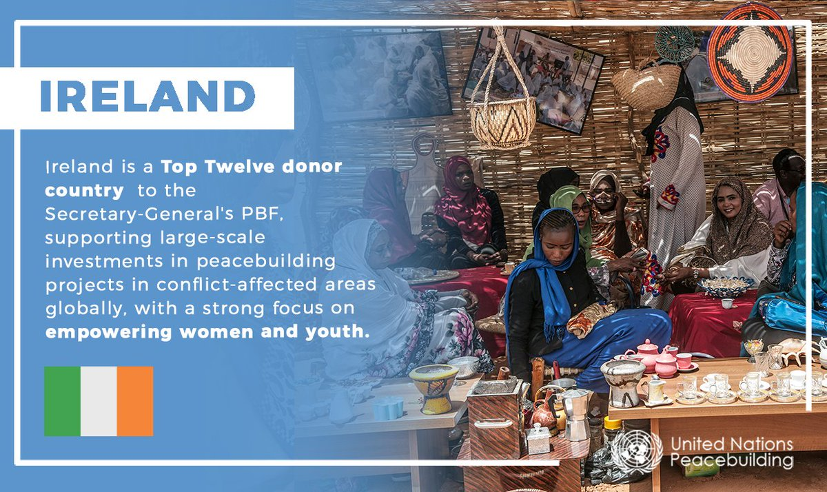 Ireland is a Top Twelve donor country to the  Secretary-General's Peacebuilding Fund,  supporting large-scale investments in peacebuilding projects in conflict-affected areas globally, with a strong focus on empowering women and youth. https://t.co/2EJgD9gBeq