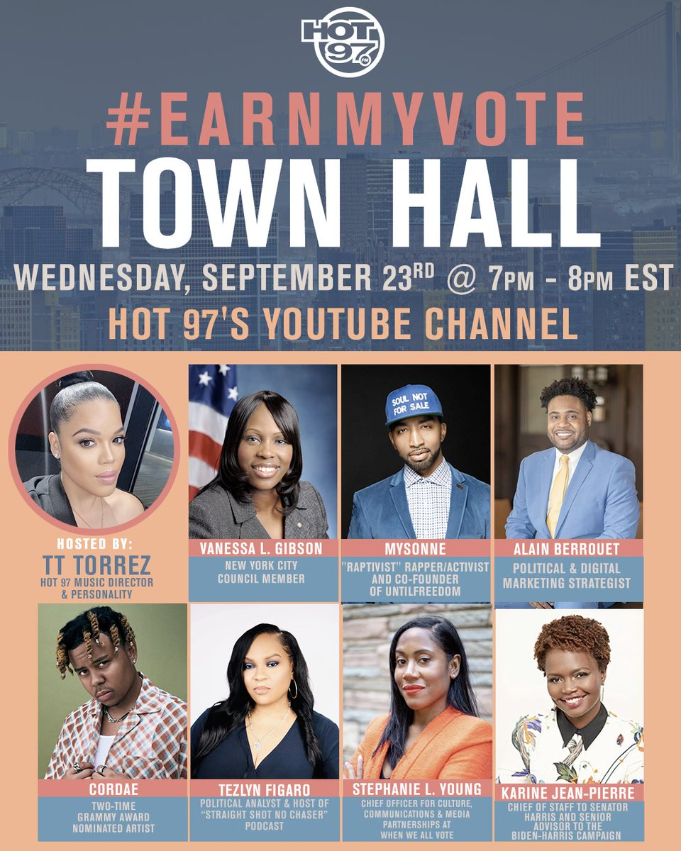 🗣️Join us TODAY, 9/23 at 7PM EST for an IMPORTANT Election Town Hall - #EarnMyVote ☑️   Hosted by @TTTorrez   LIVE on https://t.co/U6Vdf63Yyz  Panelists Include:  @cordae  @Mysonne  @K_JeanPierre @TezlynFigaro @StephLYoung @Vanessalgibson Alain Berrouet   #Hot97Townhall https://t.co/NgAKFQA13F