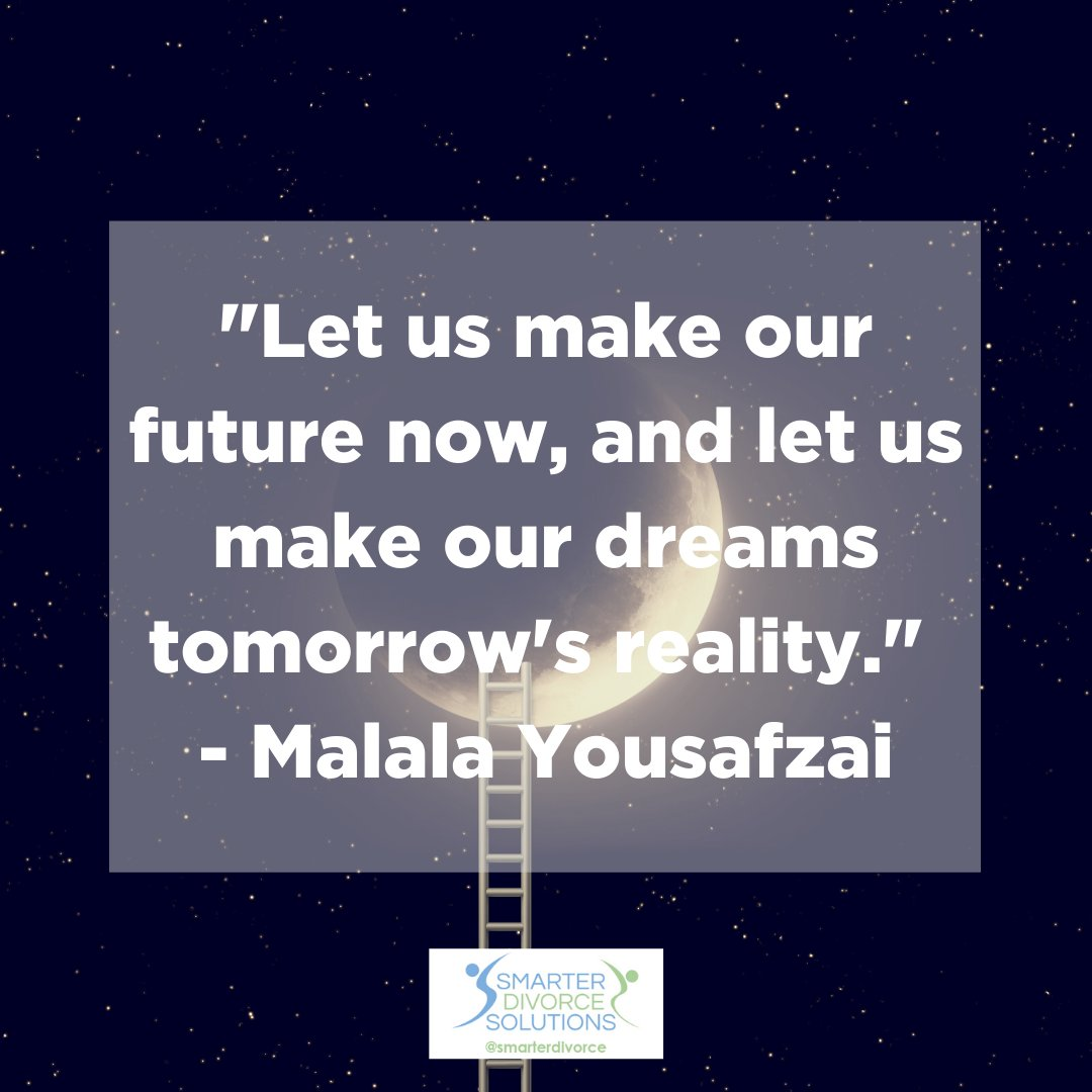 """Let us make our future now, and let us make our dreams tomorrow's reality."" - Malala Yousafzai . #SmarterDivorceSolutions #DivorceDoneDifferently #Divorce #Mediation #CDFA #Inspiration #Quotes https://t.co/x4upUmBZ23"